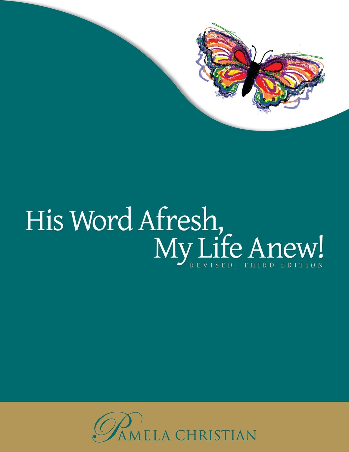 His Word Afresh, My Life Anew!