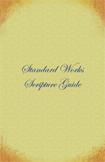 Standard Works Scripture Guide