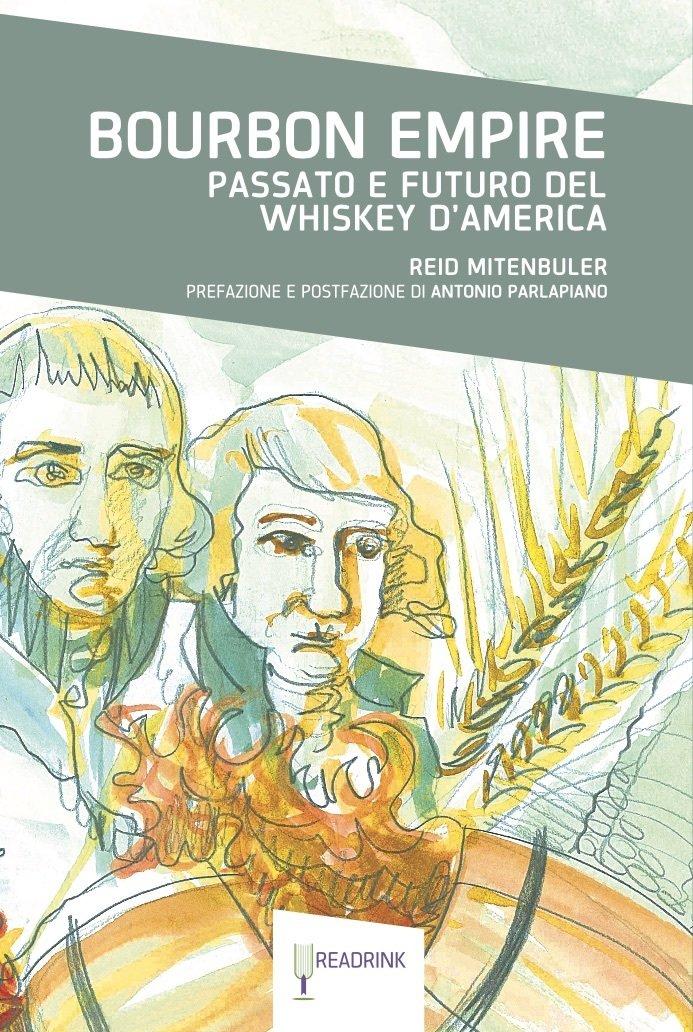 Bourbon Empire. Passato e futuro del whiskey d'America