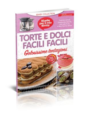 BIMBY - TORTE E DOLCI FACILI FACILI