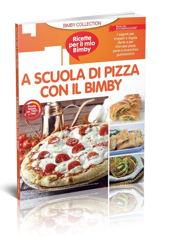 A SCUOLA DI PIZZA CON IL BIMBY