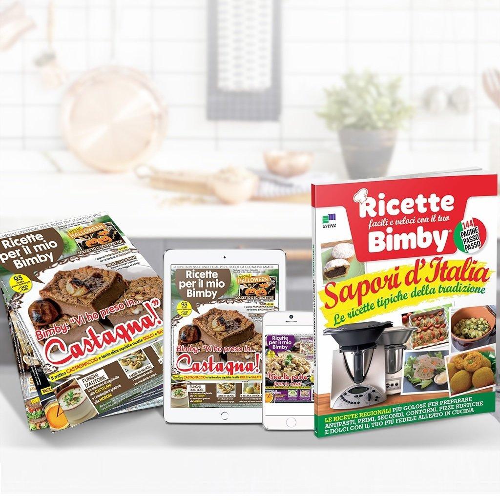 Ricette per il mio Bimby: Abbonamento 24 numeri + versione digitale + Ricettario SAPORI D'ITALIA