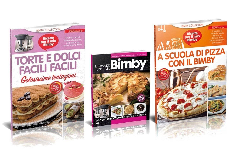 IL GRANDE LIBRO DEL BIMBY + TORTE E DOLCI FACILI FACILI + A SCUOLA DI PIZZA CON IL BIMBY
