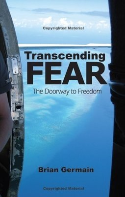 """Transcending Fear, The Doorway to Freedom [Paperback 5.5 X 8.5""""] 243 Pages 0000006"""