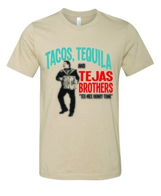 Tan Tacos Tequila Tejas Brothers Shirt