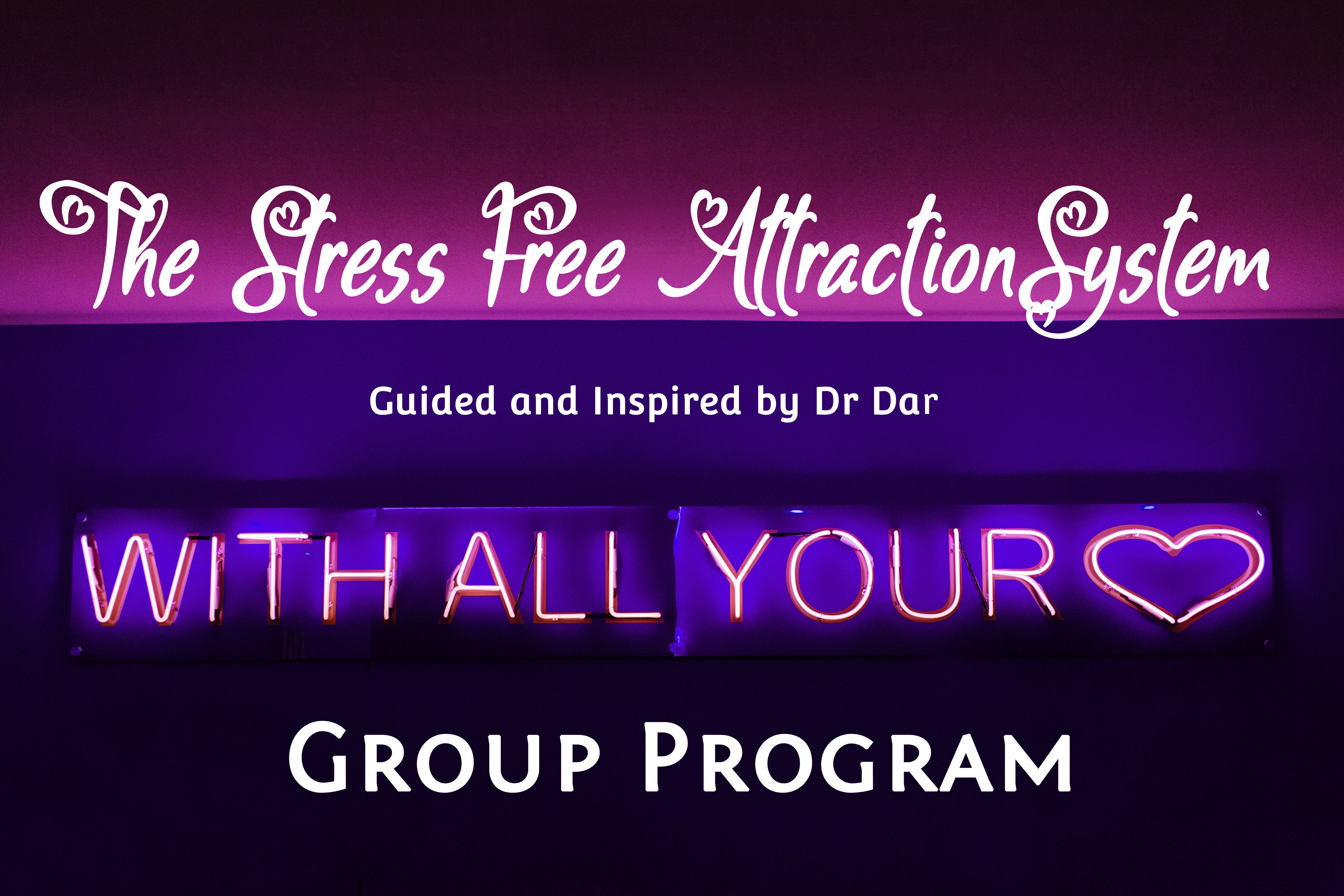 The Stress Free Attraction System - Group Program 00001