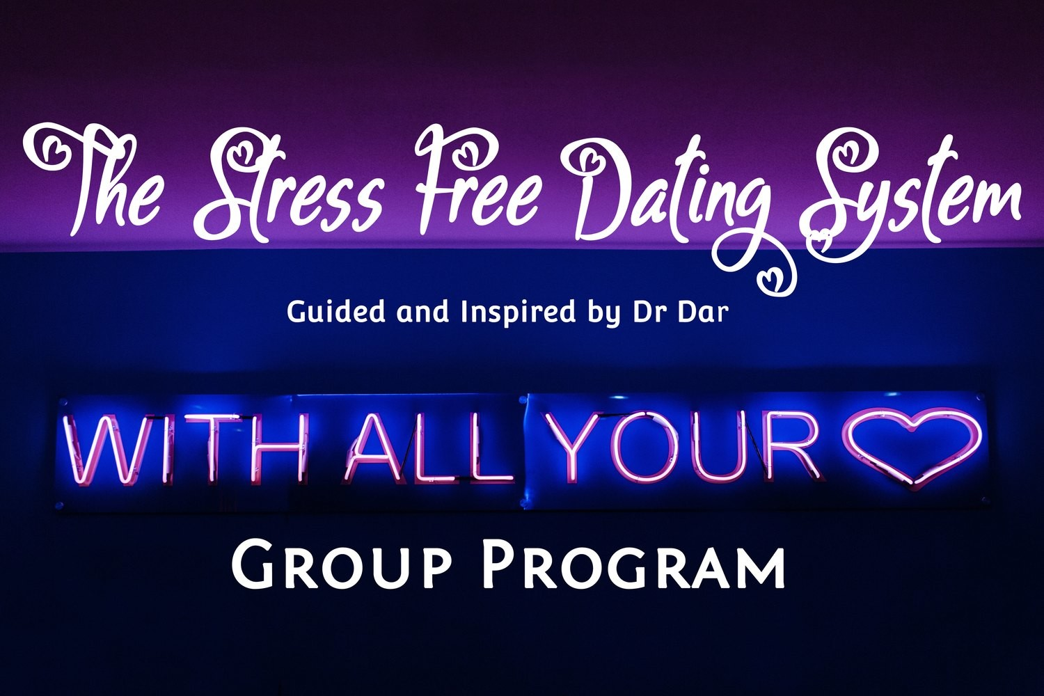 The Stress Free Dating System - Group Program