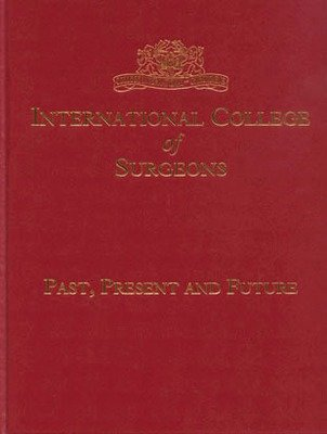 International College of Surgeons: Past, Present and Future