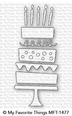 My favorite things BIRTHDAY CAKE Die