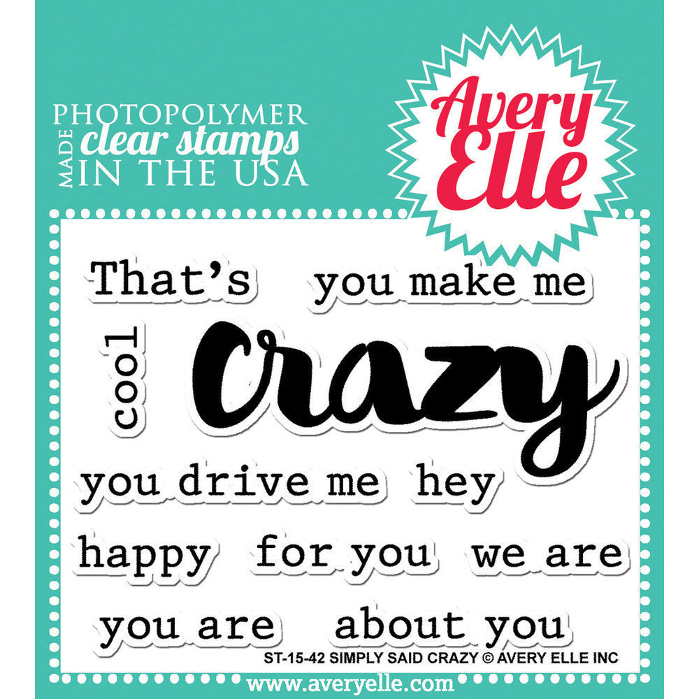 Avery Elle SIMPLY SAID- CRAZY Clear Stamp Set