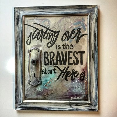 Starting over is the bravest start there is