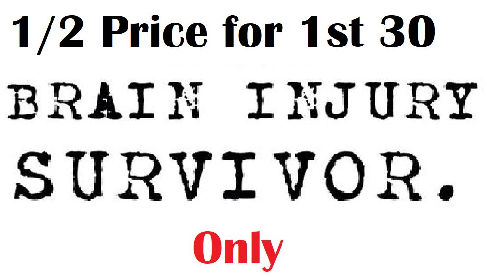 Ren. Fest. - BRAIN INJURY Survivor - 1st 30 - 1/2 price