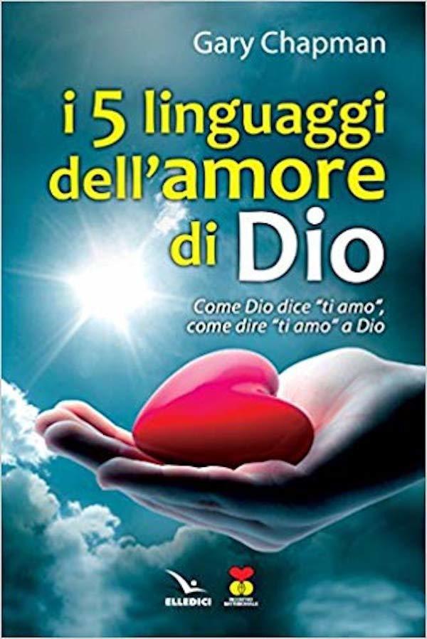 I 5 linguaggi dell'amore di Dio