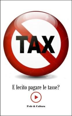 È lecito pagare le tasse?