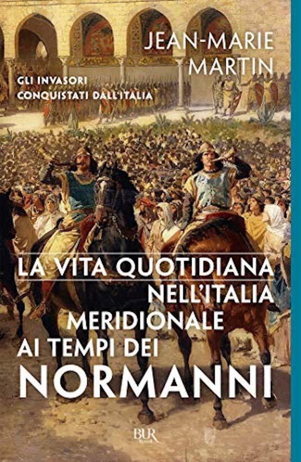La vita quotidiana nell'Italia meridionale ai tempi dei Normanni
