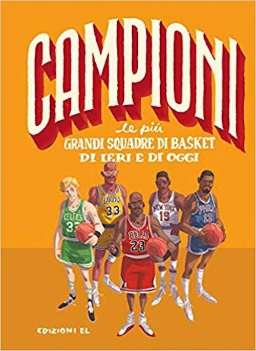 Campioni - le più grandi squadre di Basket di ieri e di oggi