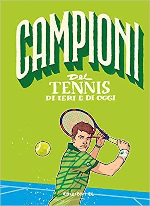 Campioni - Del tennis di ieri e di oggi