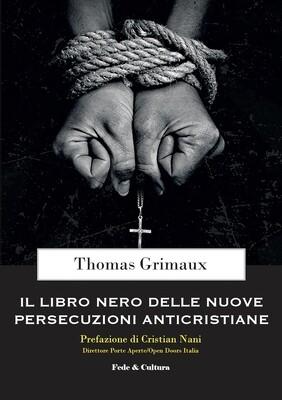 Il libro nero delle nuove persecuzioni anticristiane (nuova edizione)