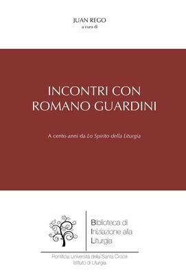 Incontri con Romano Guardini