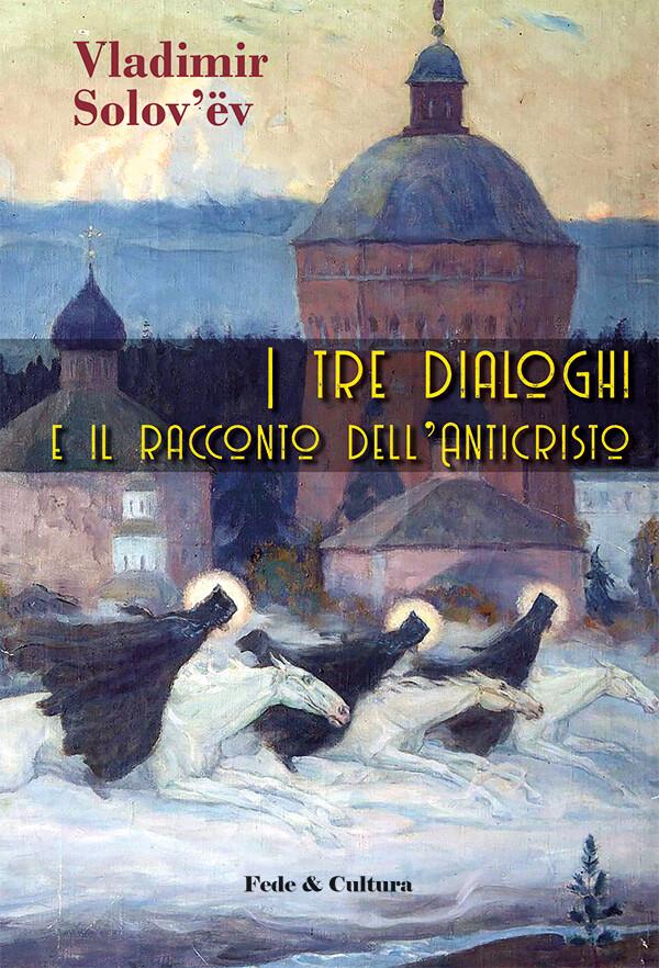 I tre dialoghi e il racconto dell'Anticristo_eBook