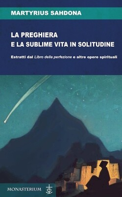 La preghiera e la sublime vita in solitudine