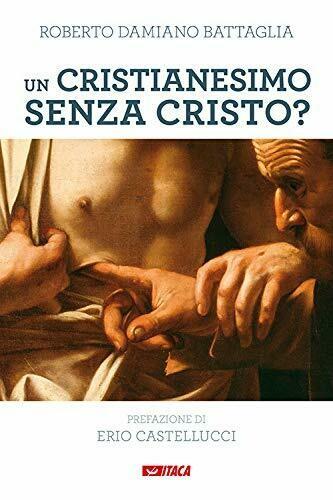 Un cristianesimo senza Cristo?