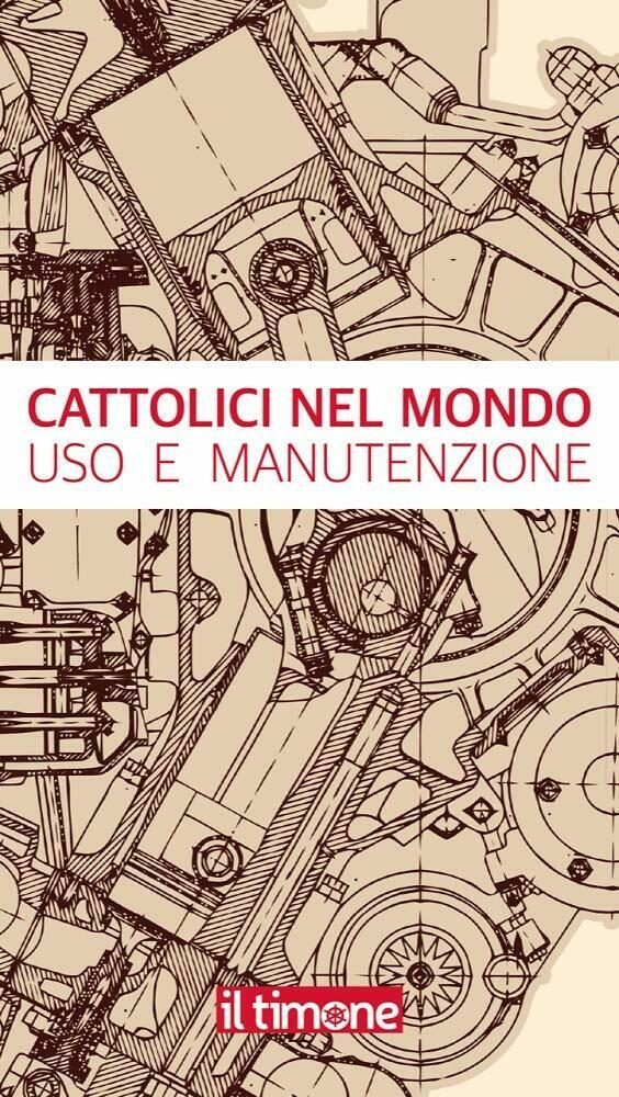 Cattolici nel mondo uso e manutenzione
