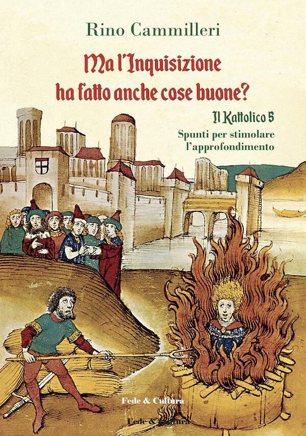 Ma l'Inquisizione ha fatto anche cose buone?_eBook