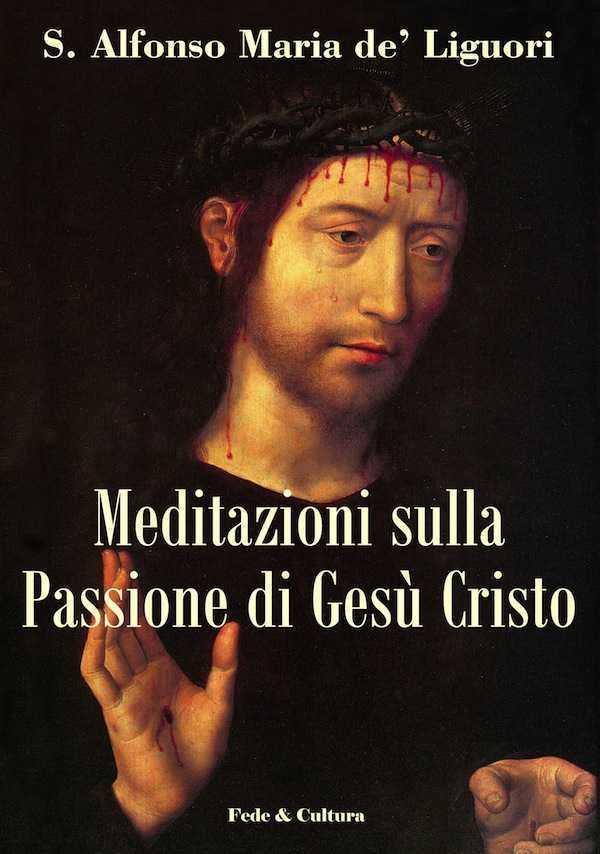 Meditazioni sulla Passione di Gesú Cristo