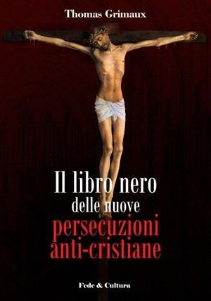 Il libro nero delle nuove persecuzioni anti-cristiane_eBook