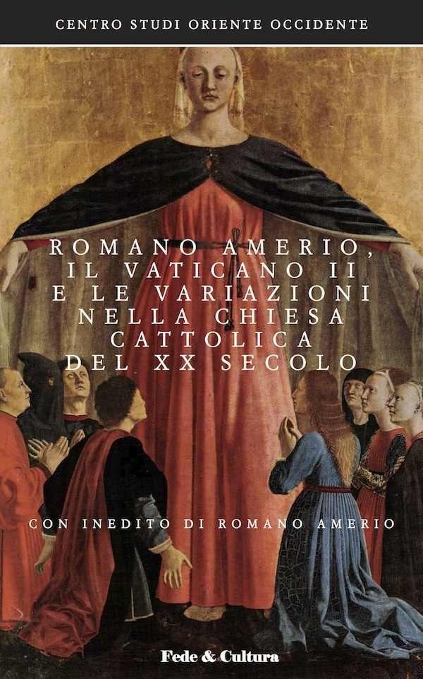 Romano Amerio, il Vaticano II e le variazioni nella Chiesa Cattolica del XX secolo