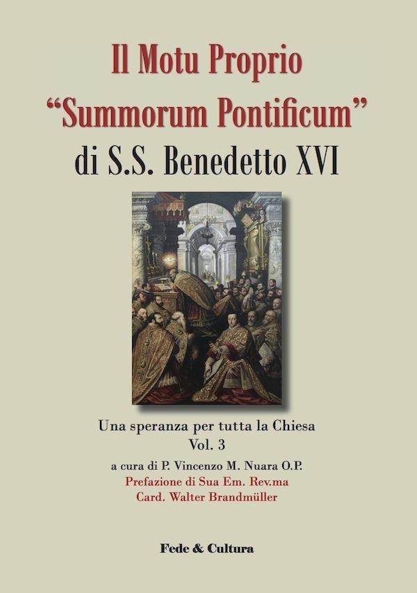 "Il Motu Proprio ""Summorum Pontificum"" di S.S. Benedetto XVI - Vol. 3"