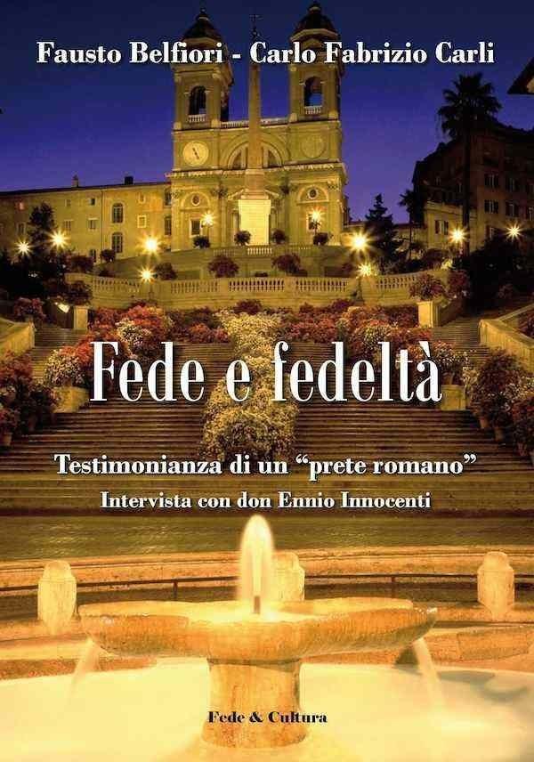 """Fede e fedeltà. Testimonianza di un """"prete romano""""_eBook"""