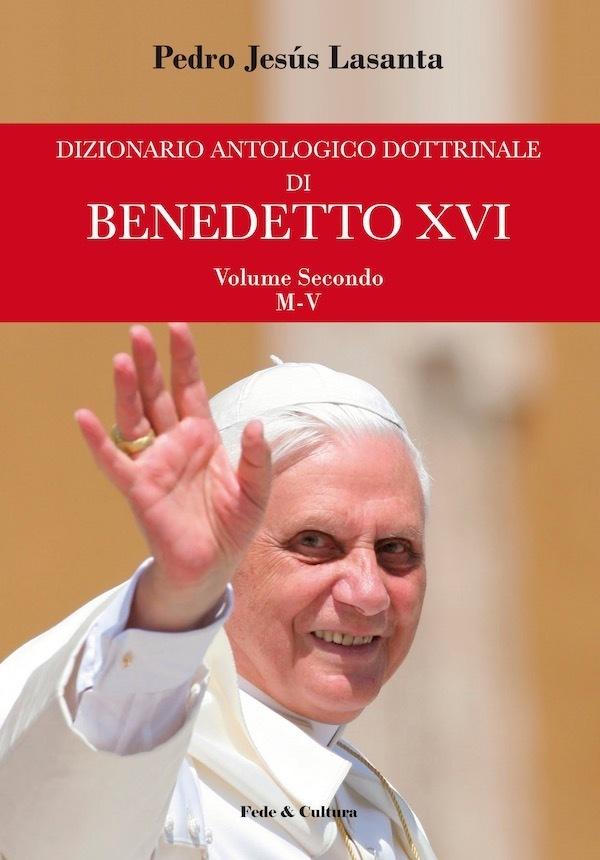 Dizionario antologico dottrinale di Benedetto XVI - Volume Secondo_eBook