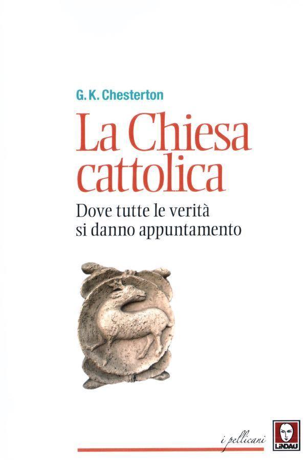 La Chiesa Cattolica - Dove tutte le verità si danno appuntamento