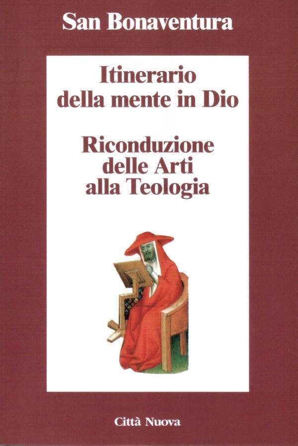 Itinerario della mente in Dio. Riconduzione delle Arti alla Teologia