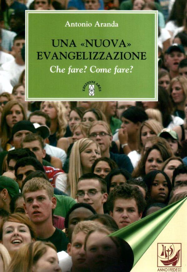 """Una """"nuova"""" evangelizzazione. Che fare? Come fare?"""