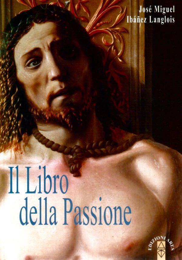 Il Libro della Passione. Con CD