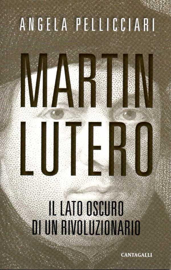 Martin Lutero il lato oscuro di un rivoluzionario