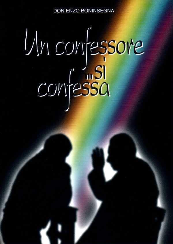 Un confessore... Si confessa