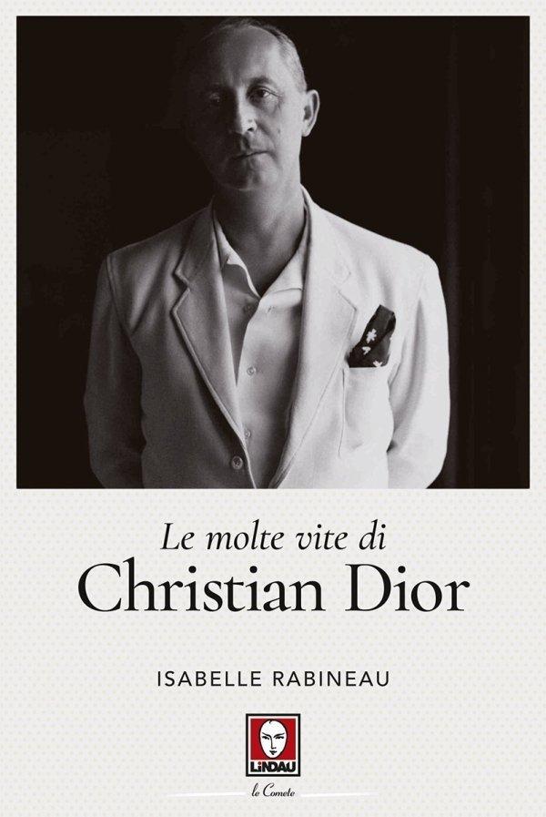 Le molte vite di Christian Dior