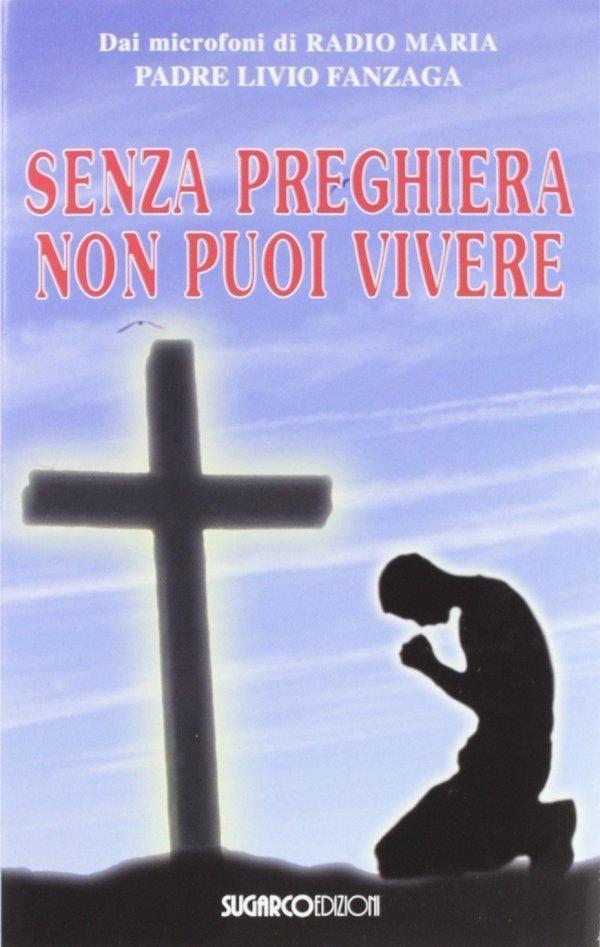 Senza preghiera non puoi vivere