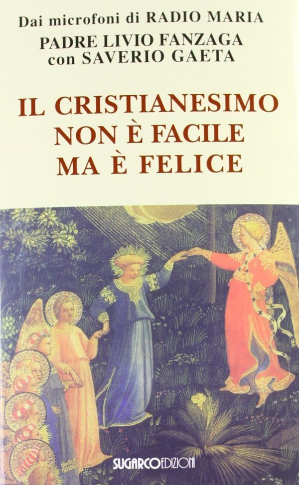 Il cristianesimo non è facile ma è felice