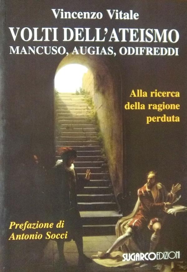 Volti dell'ateismo Mancuso, Augias , Odifreddi