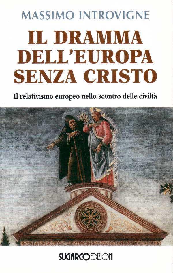 Il dramma dell'Europa senza Cristo