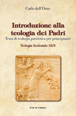 Introduzione alla teologia dei Padri