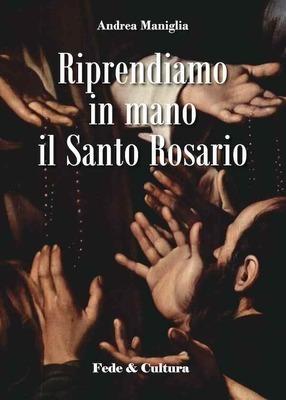 Riprendiamo in mano il Santo Rosario
