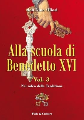 Alla scuola di Benedetto XVI - Vol. 3