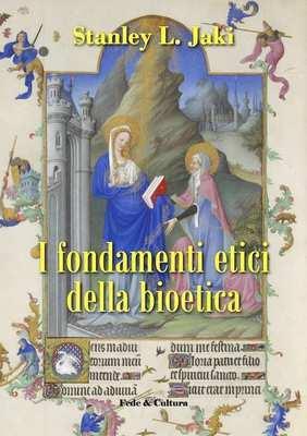 I fondamenti etici della bioetica