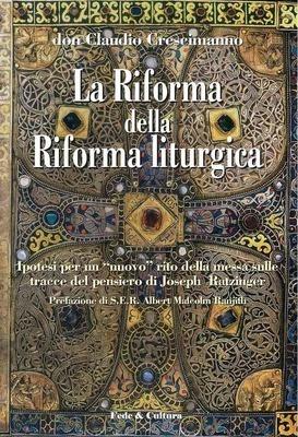 La Riforma della Riforma liturgica
